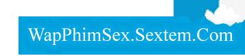 wap xem phim sex hay,phim sex online cho điện thoại miễn phí